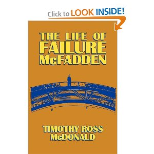 The Life of Failure McFadden by Timothy Ross McDonald